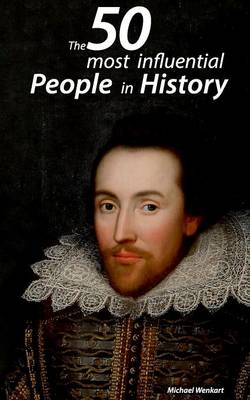 The 50 Most Influential People in History (Paperback)