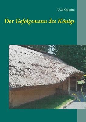Der Gefolgsmann Des Konigs (Paperback)