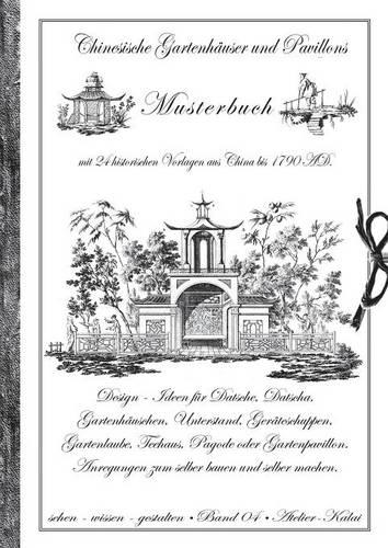 Chinesische Gartenhauser Und Pavillons (Paperback)