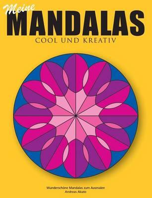 Meine Mandalas - Cool Und Kreativ - Wunderschone Mandalas Zum Ausmalen (Paperback)