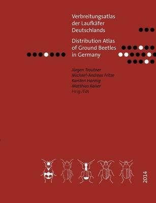 Verbreitungsatlas Der Laufkafer Deutschlands (Paperback)
