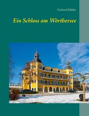 Ein Schloss Am Worthersee (Paperback)