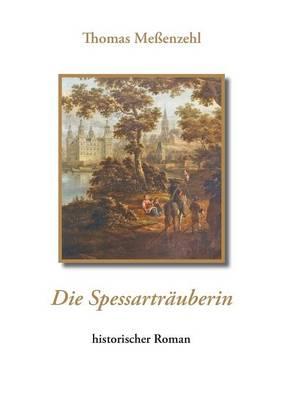 Die Spessartrauberin (Paperback)