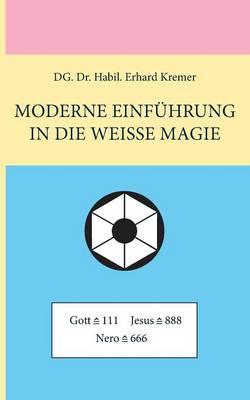 Moderne Einfuhrung in Die Weisse Magie (Paperback)