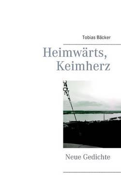 Heimwarts, Keimherz (Paperback)