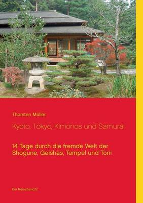 Kyoto, Tokyo, Kimonos Und Samurai (Paperback)
