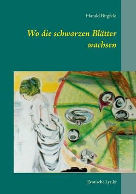 Wo Die Schwarzen Blatter Wachsen (Paperback)