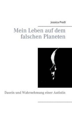 Mein Leben Auf Dem Falschen Planeten (Paperback)