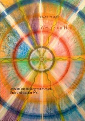 Wege Zum Heil (Paperback)