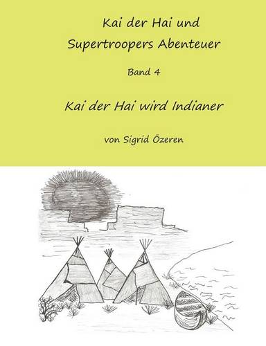 Kai Der Hai Und Supertroopers Abenteuer Band 4 (Paperback)
