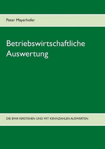 Betriebswirtschaftliche Auswertung (Paperback)