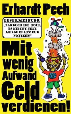 Mit Wenig Aufwand Geld Verdienen! (Paperback)