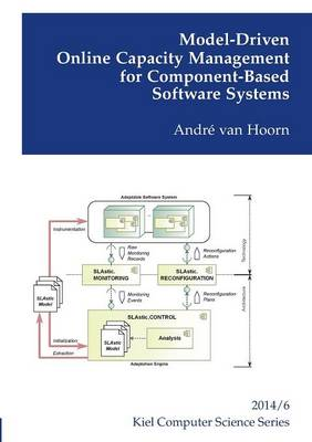 Model-Driven Online Capacity Management for Component-Based Software Systems (Paperback)