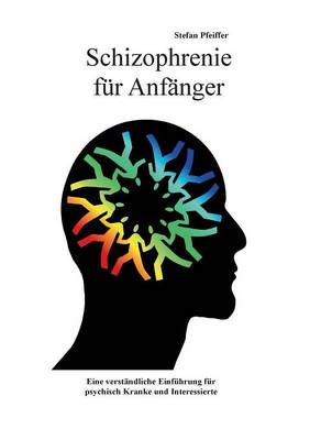 Schizophrenie Fur Anfanger (Paperback)