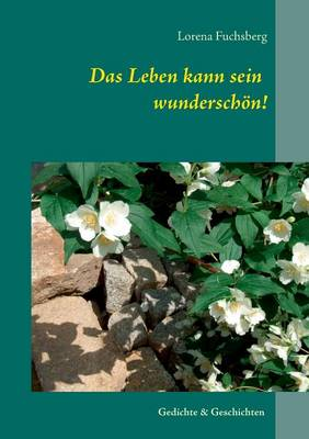 Das Leben Kann Sein Wunderschon! (Paperback)
