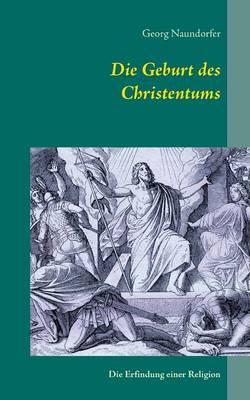 Die Geburt Des Christentums (Paperback)