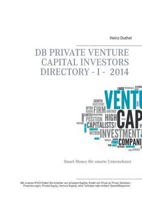 DB Private Venture Capital Investors Directory I - 2014 (Paperback)