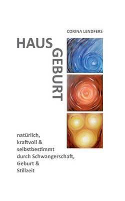 Hausgeburt - Alleingeburt (Paperback)