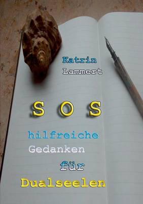 SOS Hilfreiche Gedanken Fur Dualseelen (Paperback)