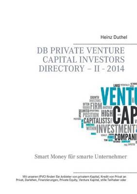DB Private Venture Capital Investors Directory - II - 2014 (Paperback)