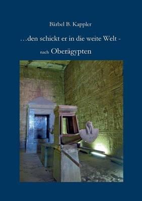 ...Den Schickt Er in Die Weite Welt - (Paperback)