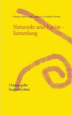 Natursekt Und Kaviar - Sammlung (Paperback)