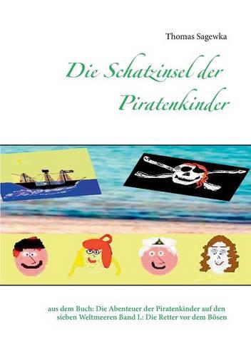 Die Schatzinsel Der Piratenkinder (Paperback)