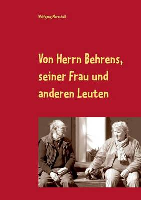 Von Herrn Behrens, Seiner Frau Und Anderen Leuten (Paperback)