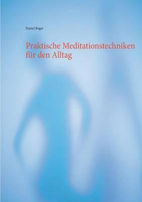 Praktische Meditationstechniken Fur Den Alltag (Paperback)