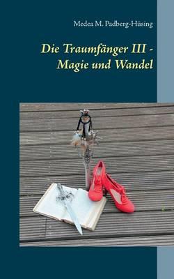 Die Traumfanger III - Magie Und Wandel (Paperback)