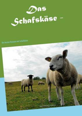 Das Schafskase - Kochbuch (Paperback)