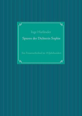 Spuren Der Dichterin Sophie (Paperback)