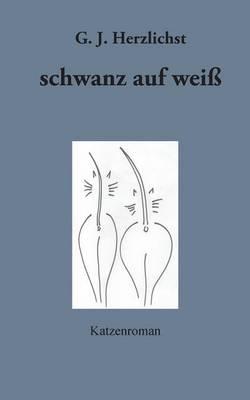 Schwanz Auf Weiss (Paperback)