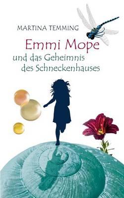 Emmi Mope Und Das Geheimnis Des Schneckenhauses (Paperback)