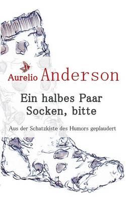 Ein Halbes Paar Socken, Bitte (Paperback)