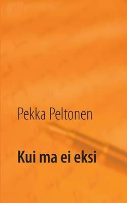 Kui Ma Ei Eksi (Paperback)