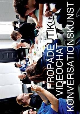 Propadeutik Und Videochat Zur Konversationskunst (Paperback)