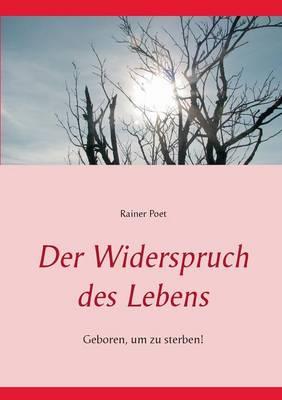 Der Widerspruch Des Lebens (Paperback)