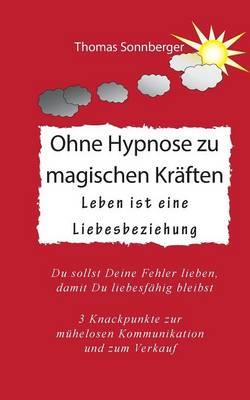 Ohne Hypnose Zu Magischen Kraften (Paperback)