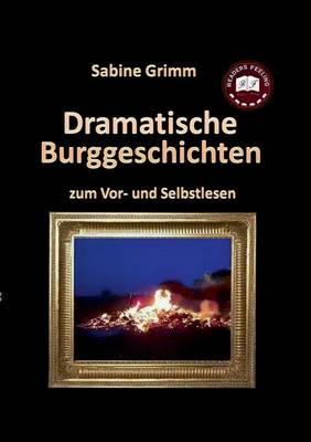 Dramatische Burggeschichten (Paperback)