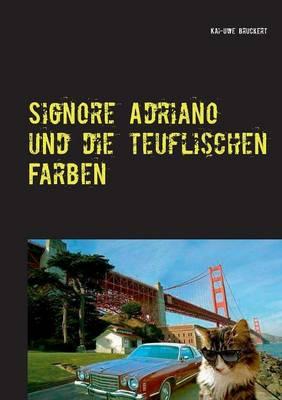 Signore Adriano Und Die Teuflischen Farben (Paperback)