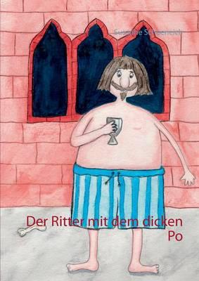 Der Ritter Mit Dem Dicken Po (Paperback)