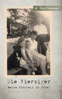Die Vierziger: Meine Kindheit im Krieg (Paperback)