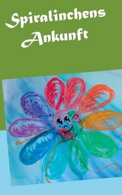Spiralinchens Ankunft (Paperback)