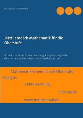 Jetzt Lerne Ich Mathematik Fur Die Oberstufe (Paperback)