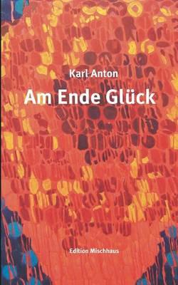 Am Ende Gluck (Paperback)