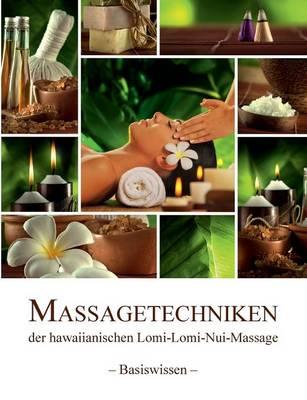 Massagetechniken Der Hawaiianischen Lomi-Lomi-Nui-Massage (Paperback)