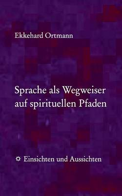 Sprache ALS Wegweiser Auf Spirituellen Pfaden (Paperback)