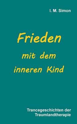 Frieden mit dem inneren Kind (Paperback)