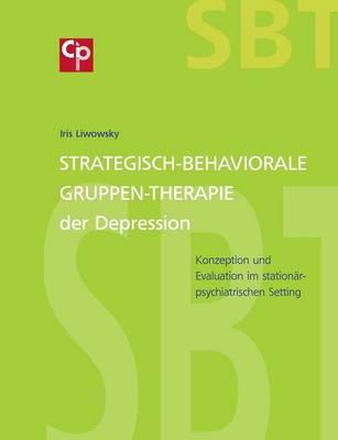 Strategisch-Behaviorale Gruppen-Therapie der Depression (Paperback)
